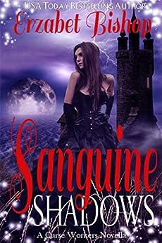 Sanguine Shadows: A Curse Workers Novella by [Bishop, Erzabet]