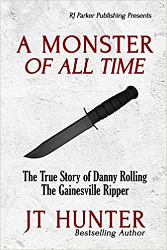 A Monster Of All Time: The True Story of Danny Rolling, The