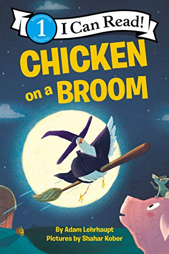 Chicken on a Broom (I Can Read Level