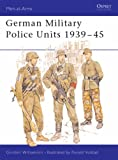 German Military Police Units 1939-45 (Men-at-Arms)