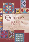 quilters reference - The Quilter's Block Bible: The Essential Illustrated Reference- 100 Traditional and Contemporary Block Designs