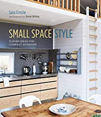 These days, space is a precious commodity. Small Space Style is an inspiring guide to making the most of even the tiniest home.Sara Emslie embraces the positive aspects of living in a compact home and explores design and style solutions to th...