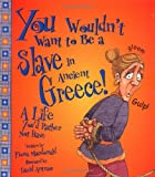 Be a Slave in Ancient Greece!, Fiona MacDonald, 0531162036