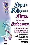 Sopa de pollo para el alma durante el embarazo (Spanish Edition)
