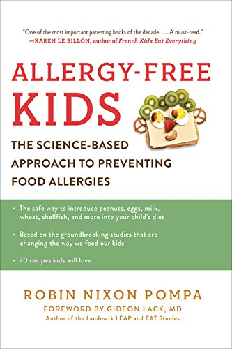 Download Allergy-Free Kids: The Science-Based Approach to Preventing Food Allergies ebook