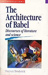 The Architecture of Babel: Discourses of Literature and Science