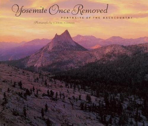 Read Online Yosemite Once Removed: Portraits of the Backcountry ebook