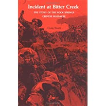 The Incident at Bitter Creek: The Story of the Rock Springs Chinese Massacre