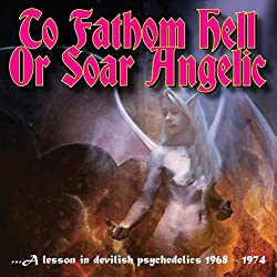 To Fathom Hell or Soar Angelic - A Lesson in Devilish Psychedelics