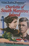 Charlotte of South Manitou Island, Donna Winters, 0923048790