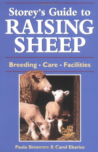 Storey's Guide to Raising Sheep: Breeds, Care, Facilities (Storey's Guides)
