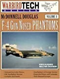 img - for McDonnell Douglas F-4 Gun Nosed Phantoms - Warbird Tech Vol. 8 book / textbook / text book