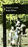 VUELO A CASA        (RALPH ELLISON) (LITERATURAS)