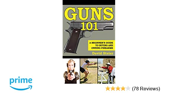 Amazon com: Guns 101: A Beginner's Guide to Buying and