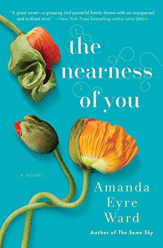 The Nearness of You: A Novel by [Ward, Amanda Eyre]