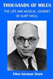 img - for Thousands of Miles: The Life and Musical Journey of Kurt Weill book / textbook / text book