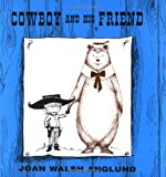 Cowboy and His Friend, Joan Walsh Anglund, 0740722115