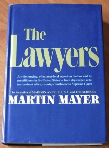 The Lawyers by Martin Mayer