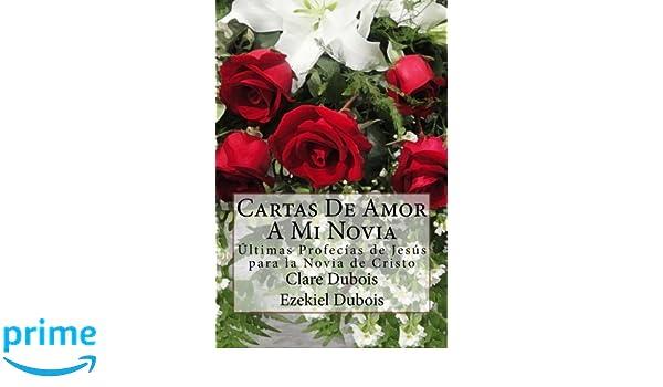 Cartas De Amor A Mi Novia (Spanish Edition): Clare Dubois, Ezekiel Dubois: 9781517188436: Amazon.com: Books
