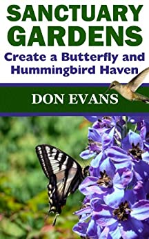 Sanctuary Gardens - Create a Butterfly and Hummingbird Haven (Gardening with Don Book 1) by [Evans, Don ]