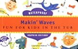 img - for Makin' Waves: Fun for Kids in the Tub (Soapdish Editions) book / textbook / text book