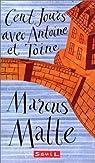 Cent jours avec Antoine et Toine par Malte