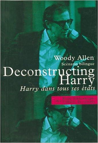 Livre gratuits DECONSTRUCTING HARRY. Harry dans tous ses états. Scénario bilingue pdf ebook