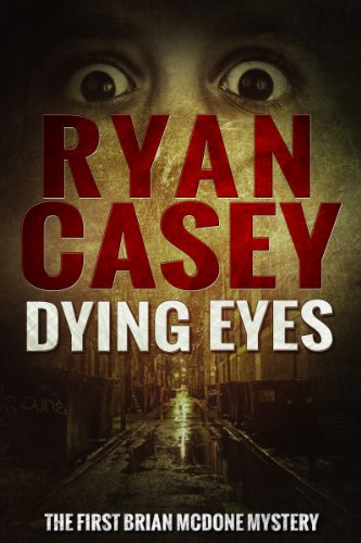 Dying Eyes (Brian McDone Mysteries Book 1)