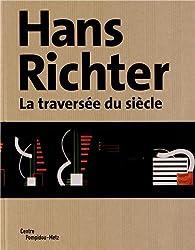 Hans Richter : La traversée du siècle par Timothy Benson