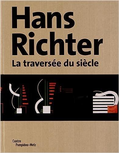 Téléchargement gratuit de livres en anglais pdf Hans Richter : La traversée du siècle by Philippe-Alain Michaud PDF 2359830279
