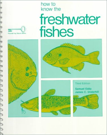 How to Know the Freshwater Fishes (Pictured Key Nature Series)