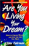 Are You Living Your Dream?, John Fuhrman, 0938716387