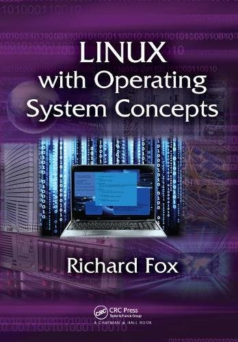 Linux with Operating System Concepts by Chapman and Hall/CRC