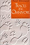 Traces of an Omnivore, Paul Shepard, 1559634316