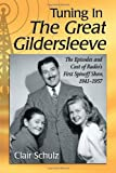 Tuning in the Great Gildersleeve, Clair Schulz, 0786473363