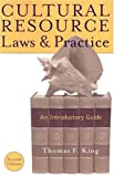 Cultural Resource Laws and Practice, Thomas F. King, 0759104743