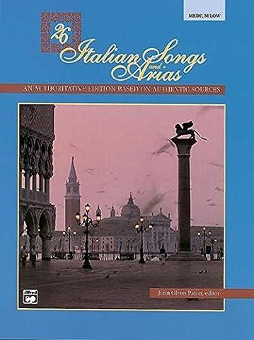 26 Italian Songs and Arias: Medium Low Voice (Aria Sheet Music)