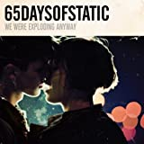 We Were Exploding Anyway by 65daysofstatic (2011-11-08)