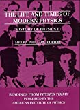 img - for The Life and Times of Modern Physics: History of Physics II (Readings from Physics Today) book / textbook / text book