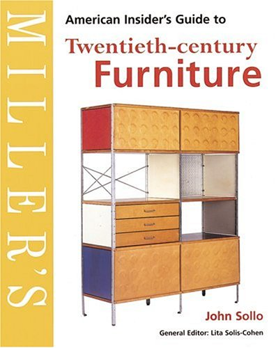Milleru0027s American Insideru0027s Guide To Twentieth Century Furniture (Milleru0027s  Insideru0027s Guide): John Sollo, Lita Solis Cohen: 9781840003796: Amazon.com:  Books