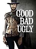 the good the bad the ugly - The Good, the Bad and the Ugly