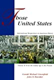 img - for Those United States: International Perspectives on American History, Volume II book / textbook / text book