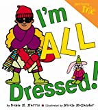 I'm All Dressed!, Robie H. Harris, 0316109487