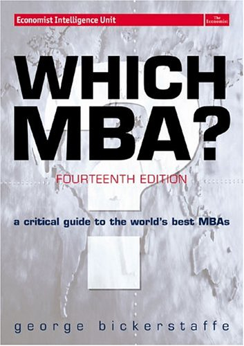 Which MBA?: A critical guide to the world's best MBAs (14th Edition)