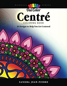Oui Color Centre: 30 Designs To Help You Get Centered (Mandala Series)
