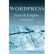 WordPress Search Engine Success: How To Maximize SEO & Income From WordPress Websites