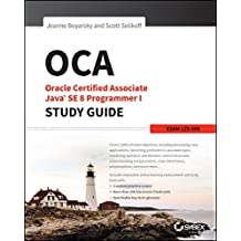 OCA: Oracle Certified Associate Java SE 8 Programmer I Study Guide: Exam 1Z0-808 (English Edition)