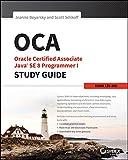 OCA: Oracle Certified Associate Java SE 8 Programmer I Study Guide: Exam 1Z0-808 (English Edition)