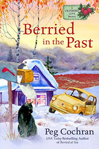Berried in the Past (A Cranberry Cove Mystery Book 5) by [Cochran, Peg]