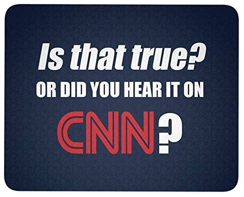 is-that-true-or-did-you-hear-it-on-cnn-fake-news-mouse-pad